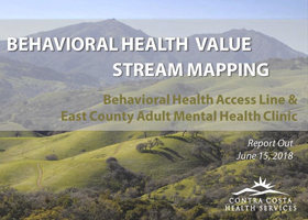Contra Costa Behavioral Health Value Stream Mapping Report Out