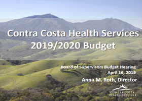 Contra Costa Health Services 2019/2020 Board of Supervisors Budget Hearing